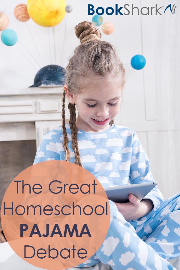 The Great Homeschool Pajama Debate • is it okay to let kids do homeschool in their pajamas?