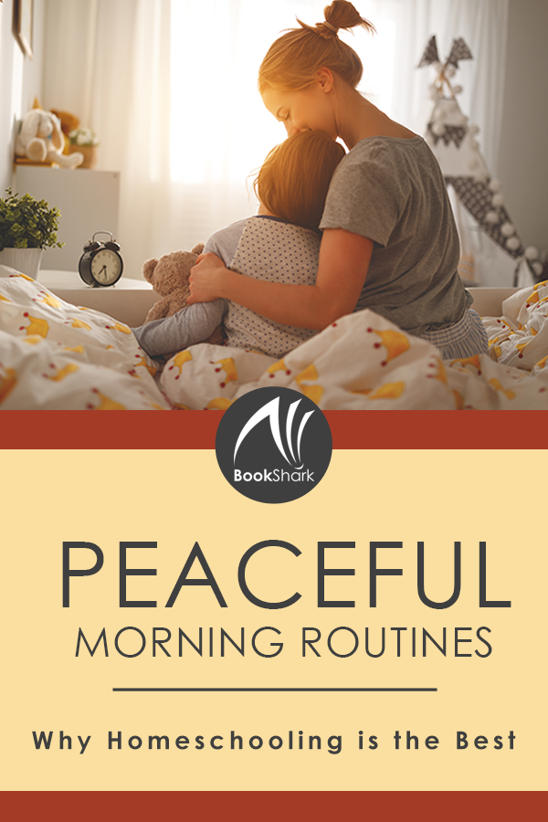 Why Homeschooling is the Best: Peaceful Morning Routines