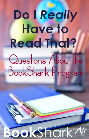 Do I Really Have to Read That? Questions About the BookShark Program