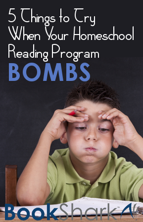 5 Things To Try When Your Homeschool Reading Program Bombs