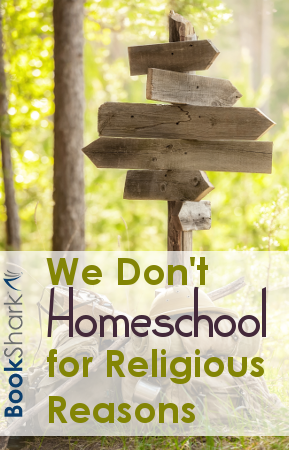 We Don't Homeschool for Religious Reasons