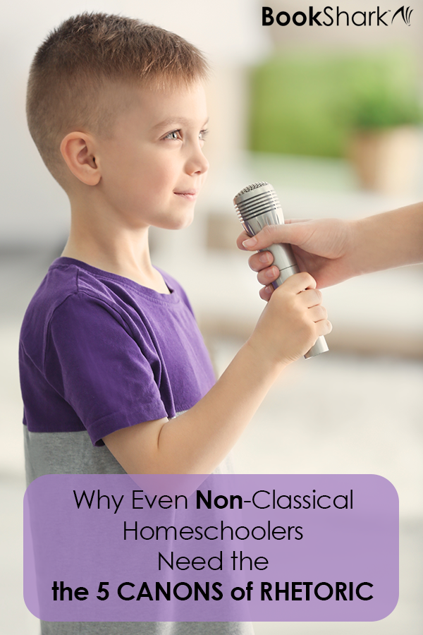 Why Even Non-Classical Homeschoolers Need the 5 Canons of Rhetoric