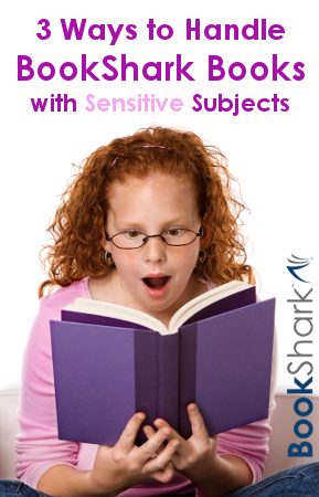 3 Ways to Handle BookShark Books With Sensitive Subjects