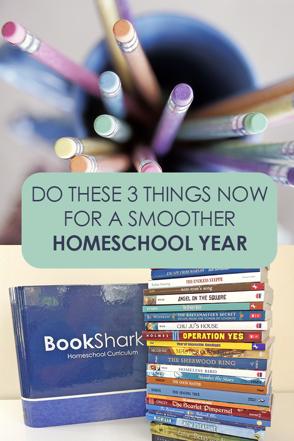 Do These 3 Things Now for a Smoother Homeschool Year