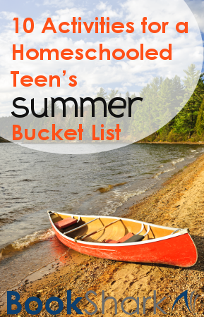 10 Activities for a Homeschooled Teen's Summer Bucket List
