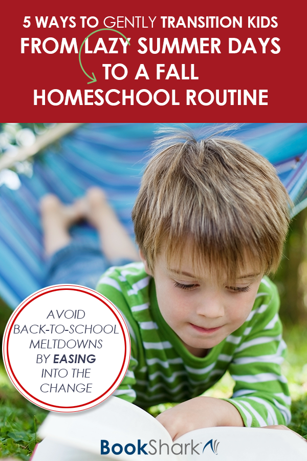 5 Ways to Gently Transition Kids from Lazy Summer Days to a Fall Homeschool Routine