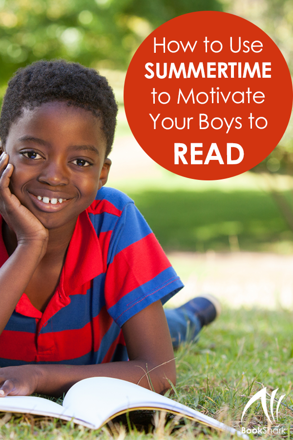 How to Use Summertime to Motivate Your Boys to Read