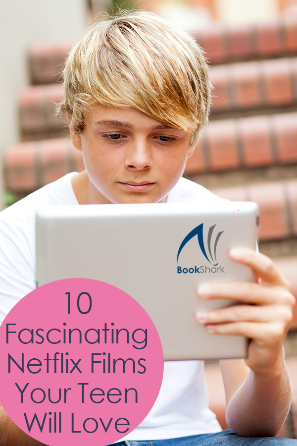 10 Fascinating Netflix Films Your Teen Will Love