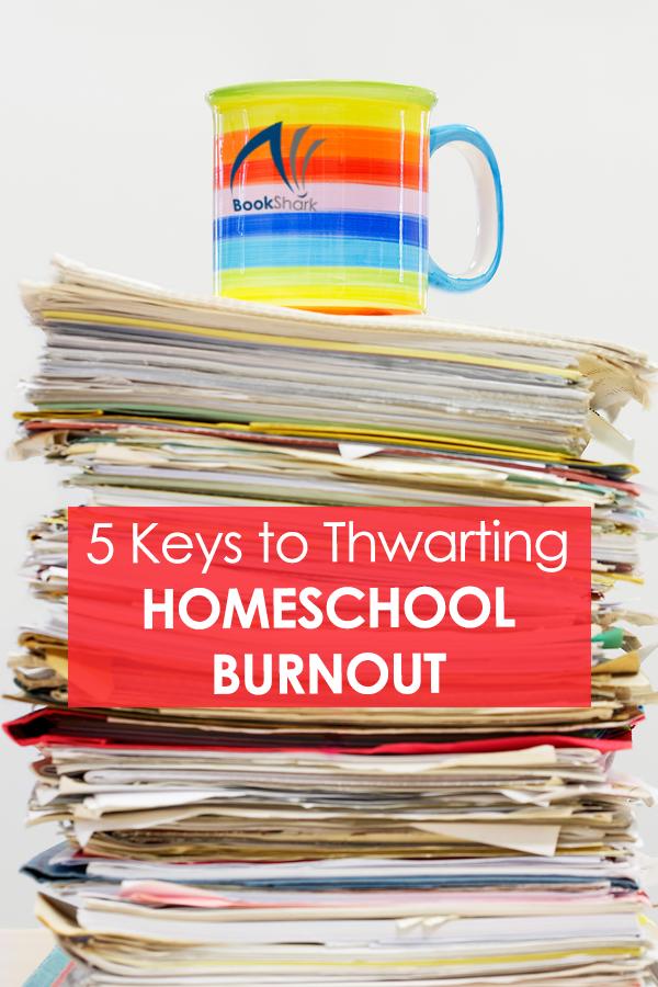 5 Keys to Thwarting Homeschool Burnout