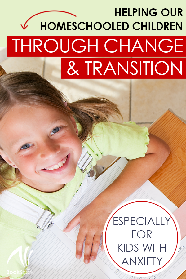 Helping Our Homeschooled Children Through Change and Transition