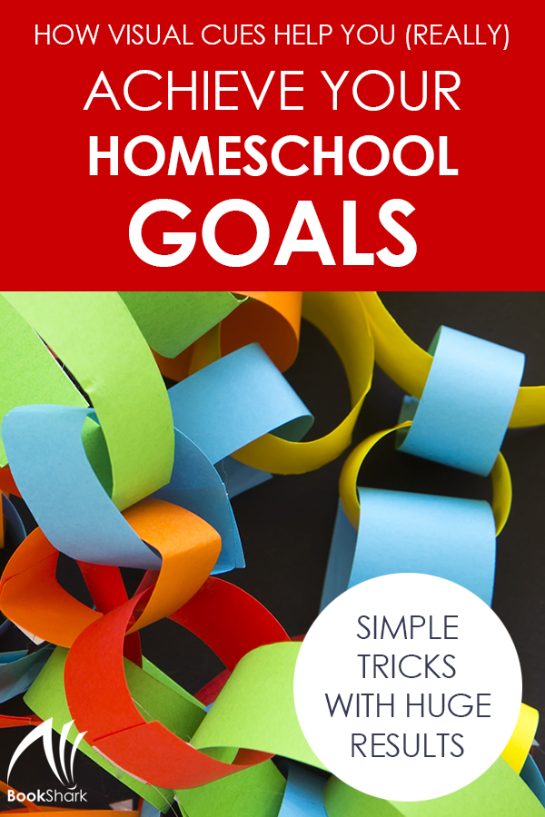 How Visual Cues Help You (Really) Achieve Your Homeschool Goals