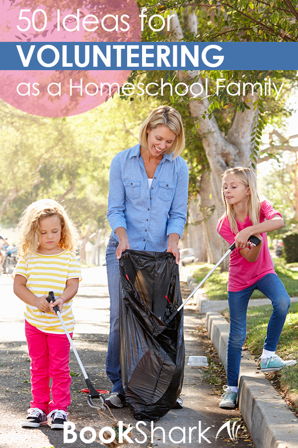 50 Ideas for Volunteering as a Homeschool Family • service projects