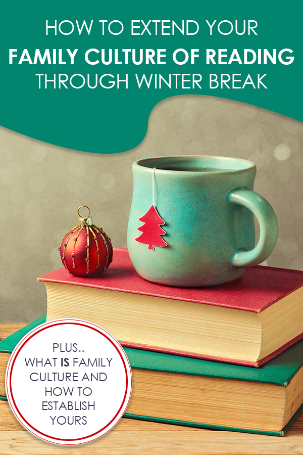 How to Extend Your Family Culture of Reading Through Winter Break