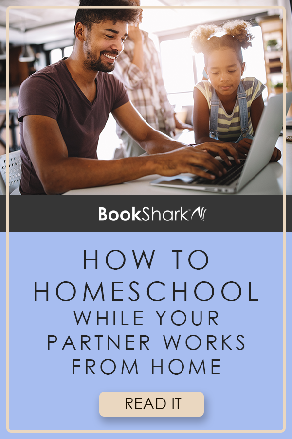 How to Homeschool While Your Partner Works from Home