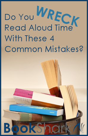 Do You Wreck Read Aloud Time With These 4 Common Mistakes?